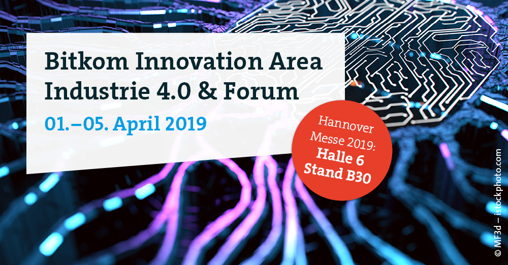Join us at Hannover Messe 2019 – at Bitkom Innovation Area (Hall 6 | B30)